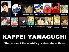 Baccan!DEATH NOTE,InuYasha,Meitantei Conan,ONE PIECE,Pandora Hearts,Ranma 1/2,The Law of Ueki,Majo no Takkyuubin,Gravitation,Magic Kaito,Eyeshield 21,Neo Angelique Abyss By Kappei Yamaguchi