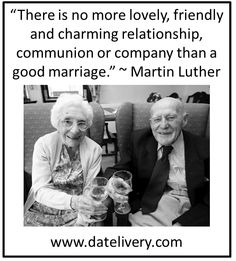 """""""There is no more lovely, friendly and charming relationship, communion or company than a good marriage."""" ~ Martin Luther  #Love #Marriage #Quote #husbandandwife #husband #wife #Datelivery #Datenight #relationships #Couples"""