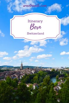 Bern in Switzerland, find an itinerary for Switzerland´s capital.