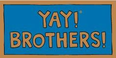 YAY! BROTHERS! magnet