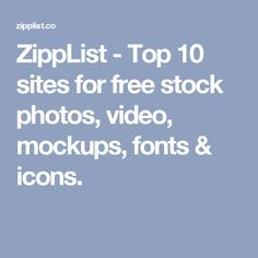 ZippList - Top 10 sites for free stock photos, video, mockups, fonts & icons.