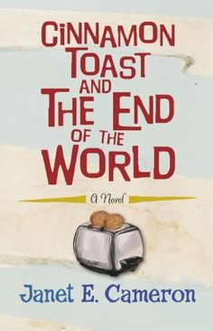 Cinnamon Toast And The End Of The World by Janet E Cameron, http://www.amazon.ca/dp/1444743961/ref=cm_sw_r_pi_dp_20gbsb0M3F9C4