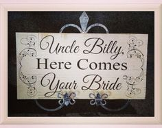 Uncle here comes your Bride sign, Personalized Flower girl sign, ring bearer sign, antique style wedding sign,5.5x9''