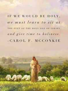 """""""Our hope for holiness is centered in Christ. http://facebook.com/173301249409767 He loves us, and He has provided for us all that is required so that we can become holy as He is holy. ... If we would be holy, we must learn to sit at the feet of the Holy One of Israel and give time to holiness."""" From #SisterMcConkie's inspiring March 2017 #LDSconf http://facebook.com/223271487682878 message http://lds.org/general-conference/2017/04/the-beauty-of-holiness #ShareGoodness"""