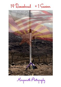 """Memorial to the Prescott 19 and the hot shot survivor. My Show """"Desolation"""" starts this Friday January @ MonOrchid Gallery in Downtown Phoenix! Granite Mountain Hotshots, Wildland Firefighter, Lone Survivor, Downtown Phoenix, Country Strong, We Will Never Forget, My Community, One Summer, Hot Shots"""