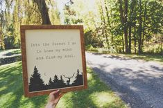 Into the forest I go to lose my mind and find my soul. Dimensions: 15 x Raw Barn wood frame. Barn Wood Signs, Barn Wood Frames, Lose My Mind, Robin, House Ideas, Dining Room, Mindfulness, Lost, Hand Painted