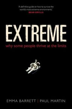 Extreme: Why some people thrive at the limits by Emma Barrett   9780199668588   Hardcover   Barnes & Noble