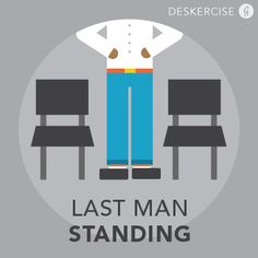 How to Exercise at Work: The Last Man Standing