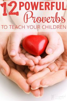 12 Powerful Proverbs to Teach Your Children - The Purposeful Mom