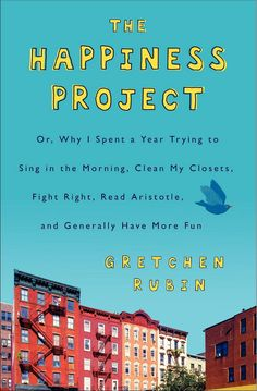 The Happiness Project by Gretchen Ruben...I did this for the last year and it's been life changing. I'm sure the book is great and I can't wait to read it.