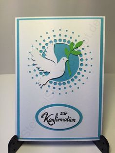 Konfirmation Karte Taube Konfirmation Card dove #StempelSissi #Sissi_s_kreatives_Kämmerlein Confirmation Cards, Baptism Cards, Holy Communion Invitations, First Holy Communion, Hobbies And Crafts, Scrapbook Cards, Cardmaking, Christian Resources, Christmas Cards