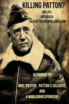 "Killing Patton?: The ""Not So"" Strange Death of World War II's Most Audacious General"
