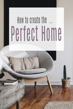 How to make your home perfect - simple ways to make your ideal dream home a reality and to help you create a beautiful home that you love and are proud of   #perfecthome #idealhome #beautifulhome #home2020