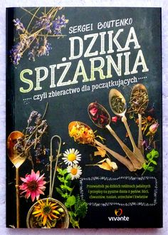 6 ciekawych nowości: książki o roślinach i naturze. - Places and Plants Beef Stroganoff, Slow Cooker, Books To Read, Food And Drink, Herbs, Cooking, Health, Food Ideas, Internet