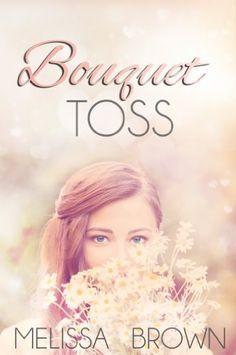 Bouquet Toss by Melissa Brown, http://www.amazon.com/dp/B00961NE20/ref=cm_sw_r_pi_dp_xrW9rb1TKYPG8
