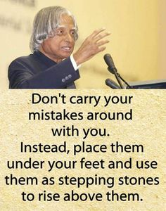 Learn from what You do not know, & prevent the previous poor choices. Inspirational Quotes About Success, Great Quotes, Quotes To Live By, Positive Quotes, Apj Quotes, True Quotes, Motivational Quotes, Motivational Thoughts, Kalam Quotes