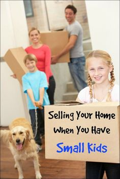 Selling your house when you have small kids. How to survive the home selling process with your sanity. sell your house