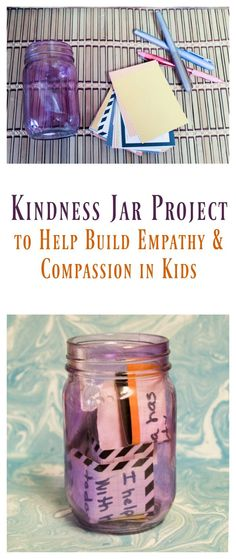Inspire a stronger sense of compassion and empathy in your kids with this easy kindness jar DIY project!