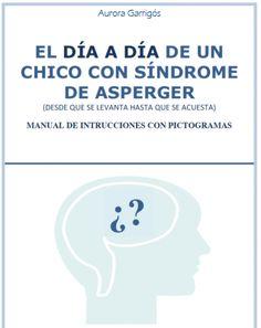 El día a día de un chico con Síndrome de Asperger.