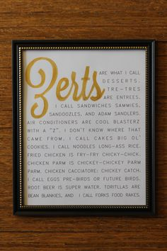 """Parks and Rec Quote Poster - Print, Quote Print, White, Gold, Wall Decor, Kitchen Decor """"Zerts are what I call desserts."""" by EleganceAndGeek on Etsy https://www.etsy.com/listing/214890465/parks-and-rec-quote-poster-print-quote"""