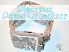 Maiden D'Shade: Purse organizer from placemat {Here's Mine #1}