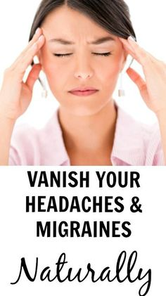 21 Natural Treatment Advice To Kill Headache And Migraines – Medi Idea