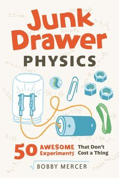 """Read """"Junk Drawer Physics 50 Awesome Experiments That Don't Cost a Thing"""" by Bobby Mercer available from Rakuten Kobo. A children's instructional book on how to use readily available materials to turn the house into a science lab Physics. Kid Science, Science Writing, Stem Science, Science Kits, Science Fair Projects, Middle School Science, Science Books, Physical Science, Science Classroom"""
