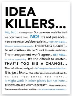 """Idea killers say, """"let's keep things as they are"""".  Too bad so much is changing, eh?   #creativity #innovation"""