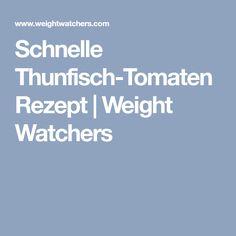 Schnelle Thunfisch-Tomaten Rezept | Weight Watchers
