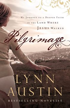 I loved this book! Pilgrimage: My Journey to a Deeper Faith in the Land Where Jesus Walked eBook: Lynn Austin: Kindle Store Lynn Austin, Good Books, Books To Read, Kindle, Love Reading, Reading Room, Pilgrimage, Nonfiction Books, Memoirs
