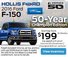 A Limited Number of these Special Editions are available. See us or check out all of our inventory at http://www.HollisFord.com