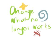 change what no longer works