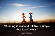 Running is real and relatively simple - but it ain't easy.