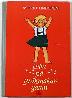 "cover of Astrid Lindgren book ""Lotta på Bråkmakargatan"" // via CURIO"