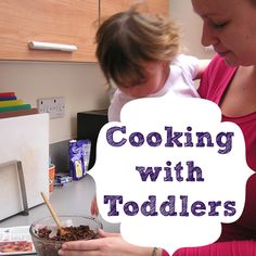 Lots of great ideas for cooking with toddlers.