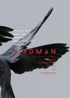 BIRDMAN or: the unexpected virtue of ignorance.      Alejandro González Iñárritu