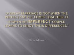 A GREAT MARRIAGE IS WHEN A COUPLE KNOWS THEIR DIFFERENCES.  #marriage #love