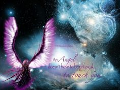 An Angel doesn't have to be physical to touch you