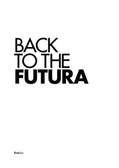 Yes..! Back to the futura