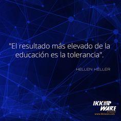 Hellen Keller #ikkiware #frases #educacion #tolerancia