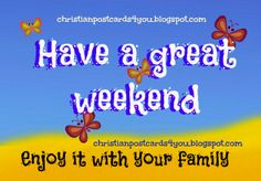 8 best daily greetings images on pinterest christian cards religious weekend greetings have a great weekend enjoy it with family free christian m4hsunfo