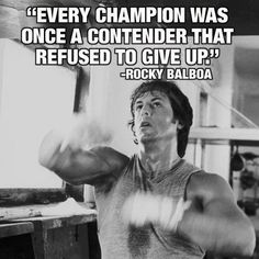 """Every Champion Was Once A Contender That Refused To Give Up"" Rocky Balboa. Take it from Rocky. You can get through any obstacles in your way. Eye of the Tiger! Fitness Motivation, Training Motivation, Fitness Quotes, Monday Motivation, Fitness Goals, Football Motivation, Fitness Pics, Shape Fitness, Fitness Style"