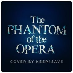 THE PHANTOM OF THE OPERA .  link and info will be added