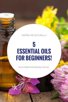 The 5 best essential oils for beginners! Learn more at Inspire Me Naturally