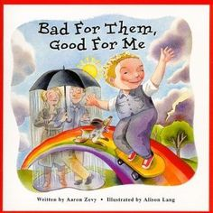Bad for Them, Good for Me 0968067832 (ISBN13: 9780968067833)