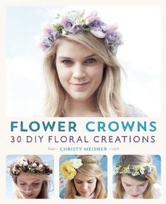Booktopia has Flower Crowns, 30 Enchanting DIY Floral Creations by Christy Meisner Doramus. Buy a discounted Paperback of Flower Crowns online from Australia's leading online bookstore. Kids Jewelry, Hair Jewelry, Diy Headband, Headbands, Diy Hairstyles, Wedding Hairstyles, Glamorous Hair, Beauty Book, General Crafts