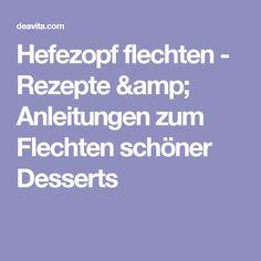 Hefezopf flechten - Rezepte & Anleitungen zum Flechten schöner Desserts