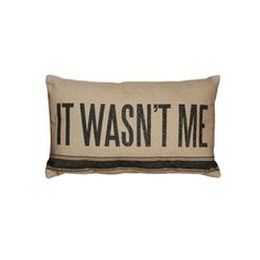 Vintage Sack Pillow - It Wasn't Me