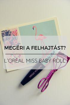 Áprilisi karácsony – L'Oréal Miss Baby Roll szempillaspirál Follow Me On Instagram, Loreal, Beauty Secrets, Blogging, About Me Blog, How To Remove, Beauty Tips, Beauty Hacks