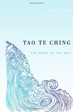 Tao Te Ching by Lao Tzu. Profound, going back to nature, and finding the balance in all things.